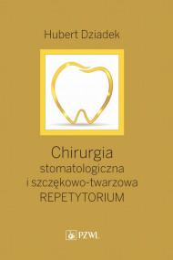 okładka Chirurgia stomatologiczna i szczękowo-twarzowa, Ebook | Hubert  Dziadek