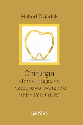 okładka Chirurgia stomatologiczna i szczękowo-twarzowa, Ebook   Hubert  Dziadek