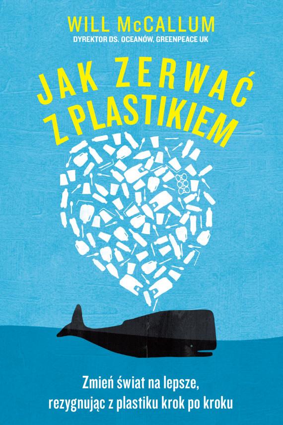 okładka Jak zerwać z plastikiemebook | EPUB, MOBI | Katarzyna Dudzik, Will McCallum