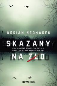 okładka Skazany na zło. Ebook | Adrian  Bednarek