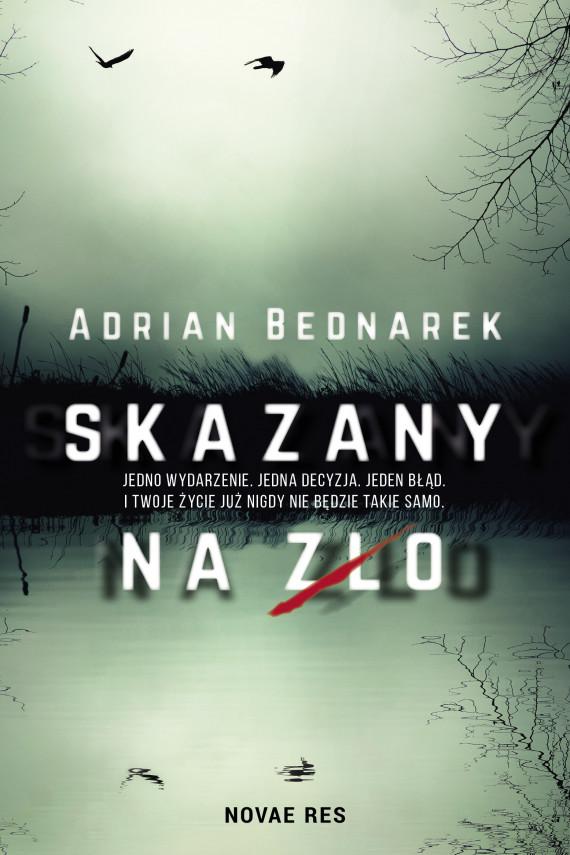 okładka Skazany na złoebook | EPUB, MOBI | Adrian  Bednarek