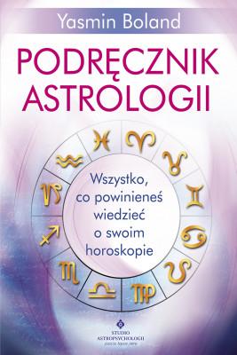 okładka Podręcznik astrologii. Wszystko, co powinieneś wiedzieć o swoim horoskopie, Ebook | Boland Yasmin