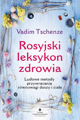 okładka Rosyjski leksykon zdrowia. Ludowe metody przywracania równowagi duszy i ciała, Ebook | Tschenze Vadim