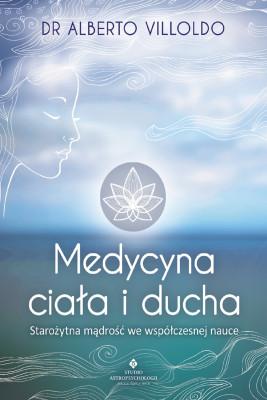 okładka Medycyna ciała i ducha. Starożytna mądrość we współczesnej nauce, Ebook | Villoldo Alberto