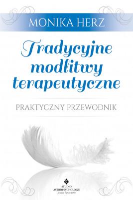 okładka Tradycyjne modlitwy terapeutyczne. Praktyczny przewodnik, Ebook | Monika Herz