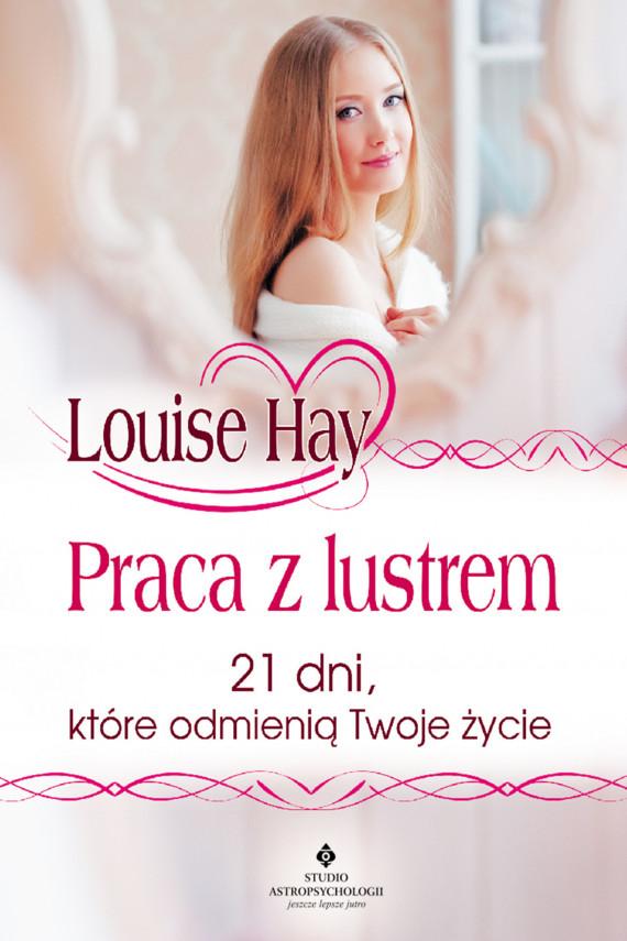 okładka Praca z lustrem. 21 dni, które odmienią Twoje życieebook | EPUB, MOBI | Louise L Hay