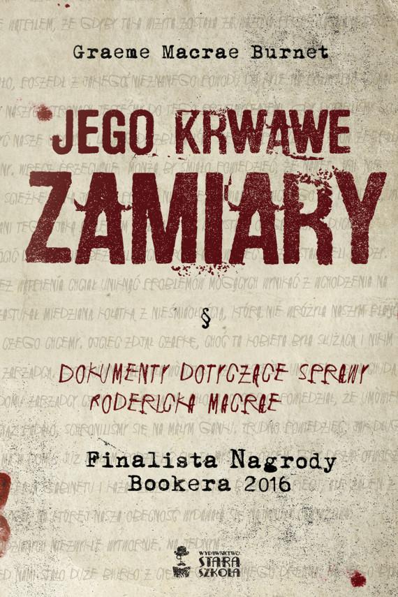 okładka Jego krwawe zamiaryebook | EPUB, MOBI | Mirosław  Śmigielski, Graeme Macrae Burnet, Monika Rodziewicz