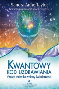 okładka Kwantowy kod uzdrawiania. Prosta technika zmiany świadomości, Ebook | Sandra Anne Taylor