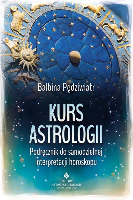 okładka Kurs astrologii. Podręcznik do samodzielnej interpretacji horoskopuebook | EPUB, MOBI | Balbina Pędziwiatr