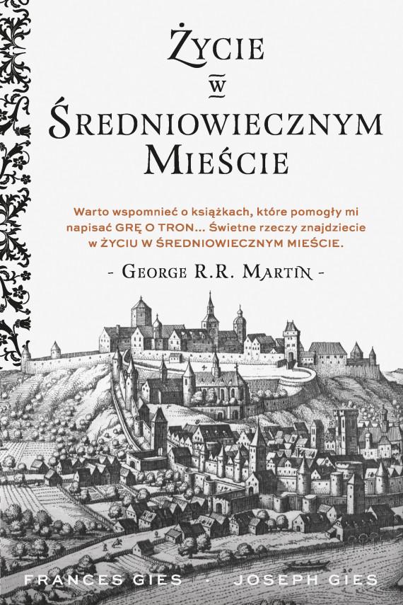 okładka Życie w średniowiecznym mieście. Ebook | EPUB, MOBI | Frances Gies, Joseph Gies