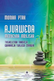okładka Ajurweda - medycyna indyjska. Tysiącletnia tradycja gwarancją Twojego zdrowia, Ebook | Ptak Monika