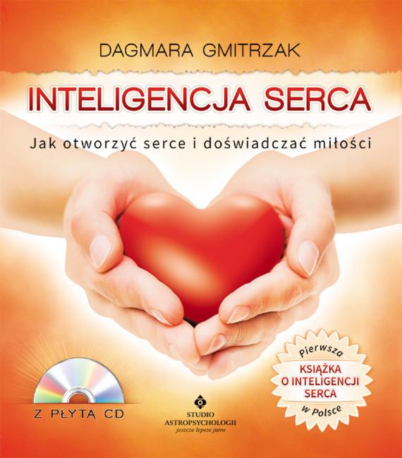okładka Inteligencja serca. Jak otworzyć serce i doświadczyć miłościebook | EPUB, MOBI | Dagmara Gmitrzak