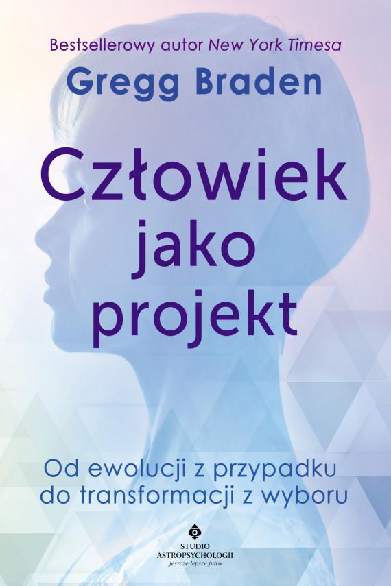 okładka Człowiek jako projekt. Od ewolucji z przypadku do transformacji z wyboruebook | EPUB, MOBI | Gregg Braden