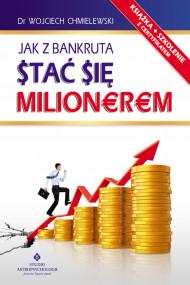 okładka Jak z bankruta stać się milionerem, Ebook | Chmielewski Wojciech