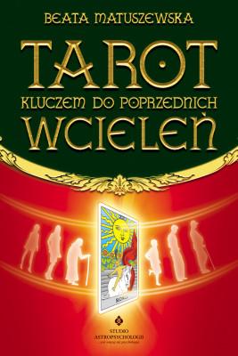 okładka Tarot kluczem do poprzednich wcieleń, Ebook | Beata Matuszewska