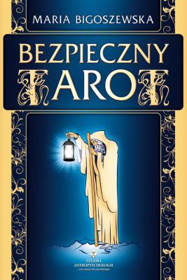okładka Bezpieczny Tarot, Ebook | Maria  Bigoszewska