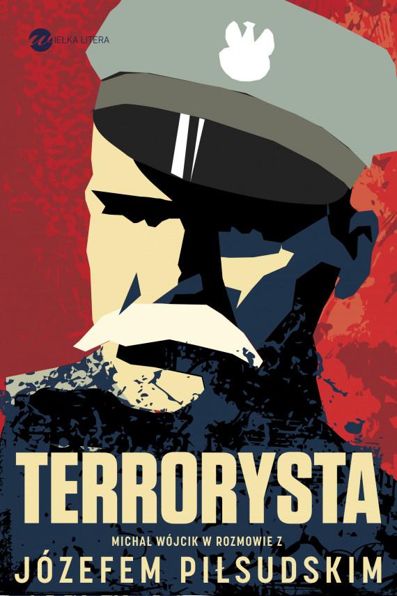 okładka Terrorystaebook   EPUB, MOBI   Józef Piłsudski, Michał Wójcik