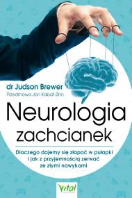 okładka Neurologia zachcianek. Dlaczego dajemy się złapać w pułapki i jak z przyjemnością zerwać ze złymi nawykami, Ebook   Brewer Judson