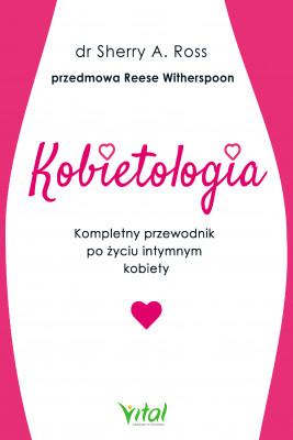 okładka Kobietologia - kompletny przewodnik po życiu intymnym kobiety, Ebook | Ross Sherry
