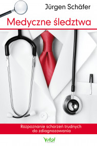okładka Medyczne śledztwa. Rozpoznanie schorzeń trudnych do zdiagnozowania, Ebook | Jürgen Schäfer
