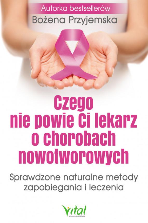 okładka Czego nie powie Ci lekarz o chorobach nowotworowychebook | EPUB, MOBI | Bożena Przyjemska