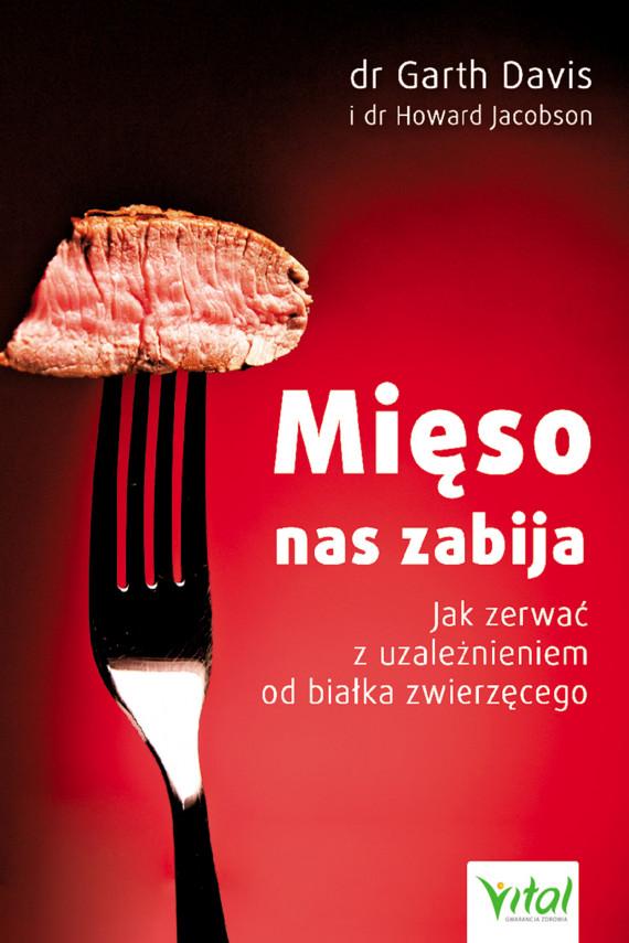 okładka Mięso nas zabija. Jak zerwać z uzależnieniem od białka zwierzęcegoebook   EPUB, MOBI   HOWARD JACOBSON, Garth Davis