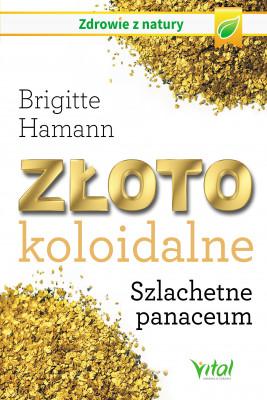 okładka Złoto koloidalne. Szlachetne panaceum, Ebook | Hamann Brigitte