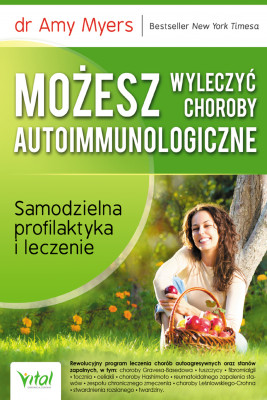 okładka Możesz wyleczyć choroby autoimmunologiczne. Samodzielna profilaktyka i leczenie, Ebook | Myers Amy