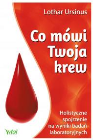 okładka Co mówi Twoja krew. Holistyczne spojrzenie na wyniki badań laboratoryjnych, Ebook   Ursinus Lothar