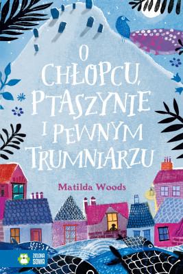 okładka O chłopcu, ptaszynie i pewnym trumniarzu, Ebook | Woods Matilda, Patryk Gołębiowski