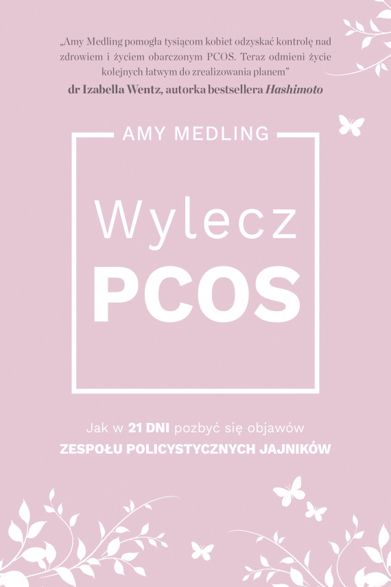 okładka Wylecz PCOS. Ebook | EPUB, MOBI | Medling Amy
