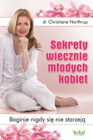 okładka Sekrety wiecznie młodych kobiet. Boginie nigdy się nie starzeją, Ebook   Northrup Christiane