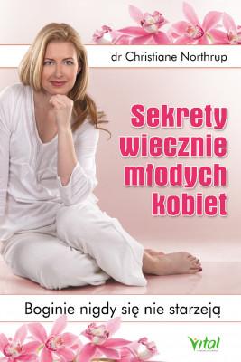 okładka Sekrety wiecznie młodych kobiet. Boginie nigdy się nie starzeją, Ebook | Northrup Christiane