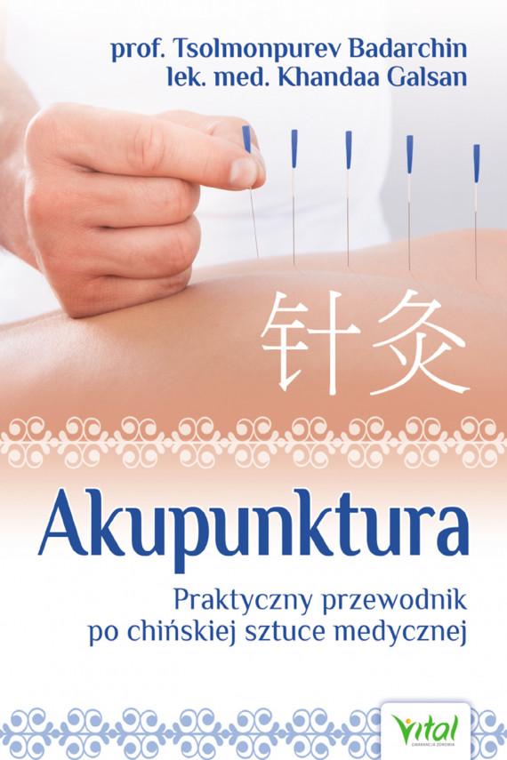 okładka Akupunktura. Praktyczny przewodnik po chińskiej sztuce medycznejebook | EPUB, MOBI | Tsolmonpurev Badarchin, Khandaa Galsan