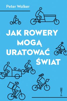 okładka Jak rowery mogą uratować świat, Ebook | Peter  Walker