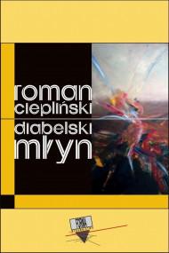 okładka Diabelski młyn, Ebook | Roman  Ciepliński