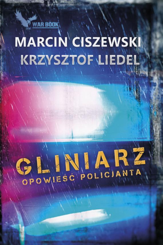 okładka Gliniarz. Opowieść policjantaebook | EPUB, MOBI | Marcin Ciszewski, Krzysztof Liedel