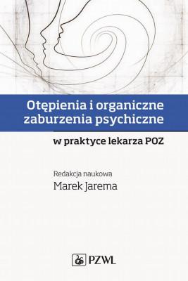 okładka Otępienia i organiczne zaburzenia psychiczne w praktyce lekarza POZ, Ebook | Marek  Jarema