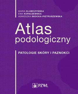 okładka Atlas podologiczny, Ebook | Maria  Klamczyńska, Ewa  Kopaczewska, Agnieszka Skocka-Pietruszewska