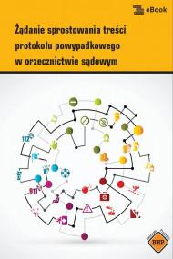 okładka Żądanie sprostowania treści protokołu powypadkowego w orzecznictwie sądowym, Ebook   Anna  Słowińska