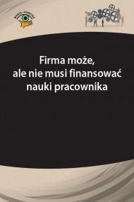 okładka Firma może, ale nie musi finansować nauki pracownika, Ebook | Rafał  Krawczyk