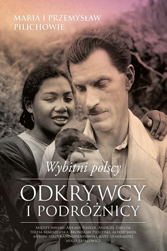 okładka Wybitni polscy odkrywcy i podróżnicyebook | EPUB, MOBI | Maria Pilich, Przemysław Pilich