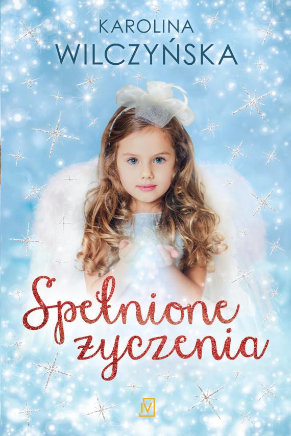 okładka Spełnione życzeniaebook | EPUB, MOBI | Karolina Wilczyńska