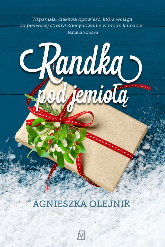 okładka Randka pod jemiołąebook | EPUB, MOBI | Agnieszka Olejnik