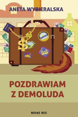 okładka Pozdrawiam z Demoluda, Ebook | Aneta  Wybieralska