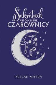 okładka Sekretnik współczesnej czarownicy, Ebook | Keylah Missen, Stanisław  Bończyk