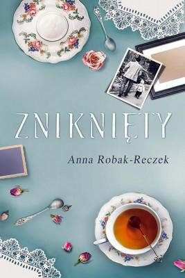 okładka Zniknięty, Ebook | Anna Robak-Reczek