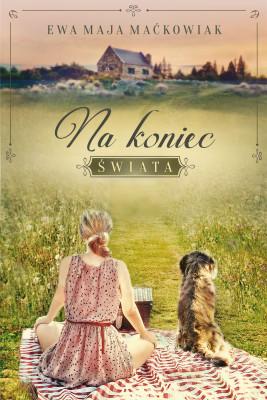 okładka Na koniec świata, Ebook | Ewa Maja Maćkowiak