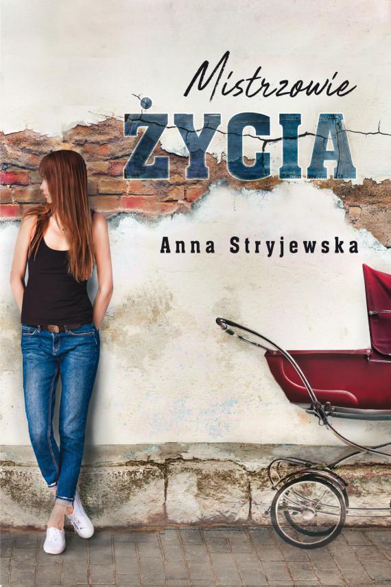 okładka Mistrzowie życiaebook | EPUB, MOBI | Stryjewska Anna