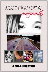 okładka Rozterki matki emigrantki, Ebook | Anka Nisztuk